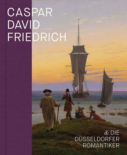 Cover-Bild Caspar David Friedrich und die Düsseldorfer Romantiker