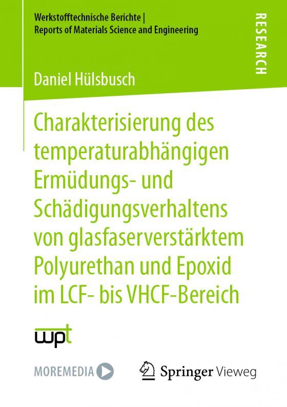 Cover-Bild Charakterisierung des temperaturabhängigen Ermüdungs- und Schädigungsverhaltens von glasfaserverstärktem Polyurethan und Epoxid im LCF- bis VHCF-Bereich