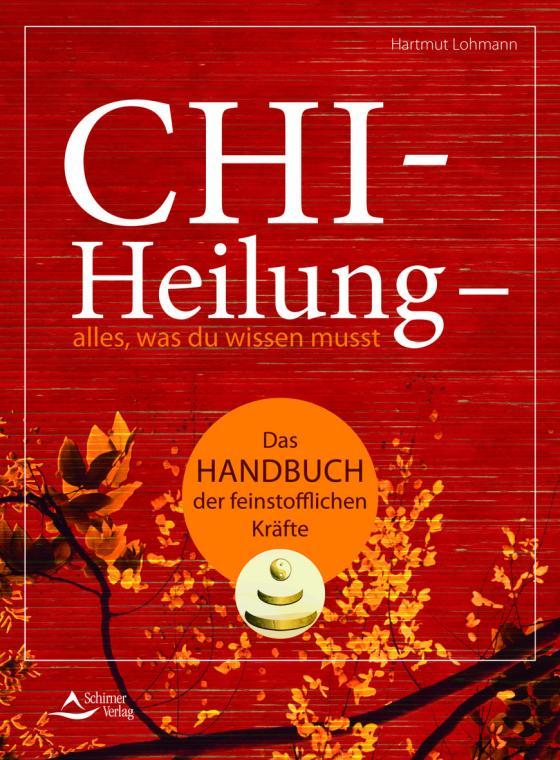 Cover-Bild Chi-Heilung – alles,was du wissen musst