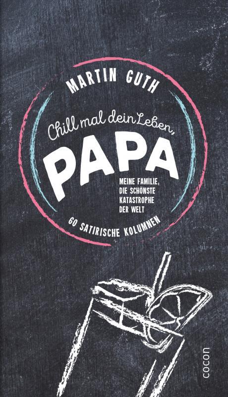 Cover-Bild Chill mal dein Leben, Papa ...!