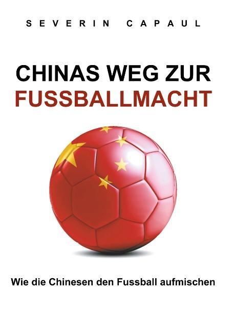 Cover-Bild Chinas Weg zur Fussballmacht