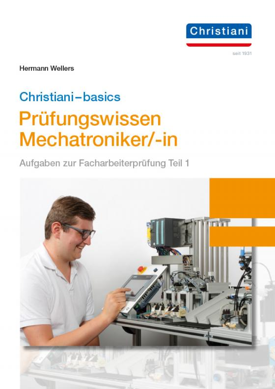 Cover-Bild Christiani-basics-Prüfungswissen Mechatroniker/-in