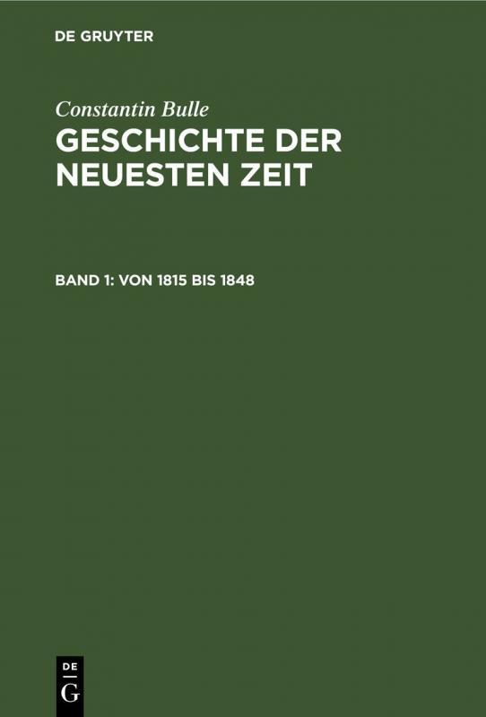 Cover-Bild Constantin Bulle: Geschichte der neuesten Zeit / Von 1815 bis 1848