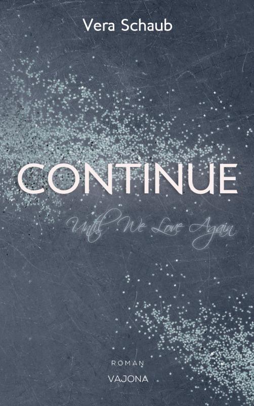 Cover-Bild CONTINUE - Until We Love Again