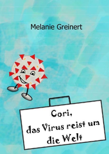 Cover-Bild Cori, das Virus reist um die Welt