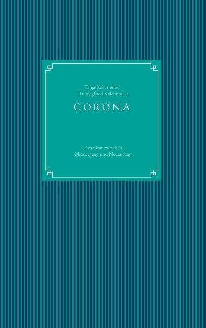 Cover-Bild CORONA - am Grat zwischen Niedergang und Neuanfang