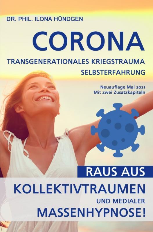 Cover-Bild Corona, transgenerationales Kriegstrauma, Selbsterfahrung: Raus aus Kollektivtraumen und medialer Massenhypnose!