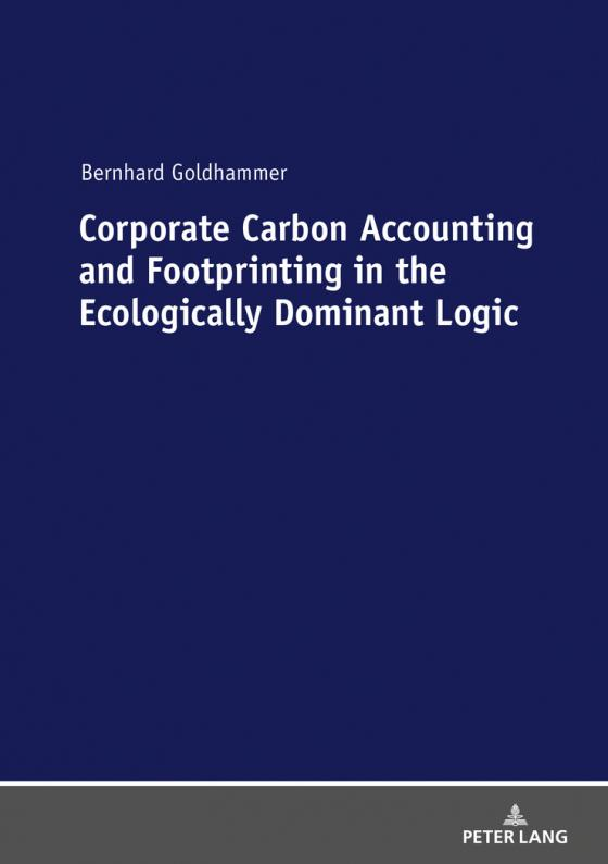 Cover-Bild Corporate Carbon Accounting and Footprinting in the Ecologically Dominant Logic