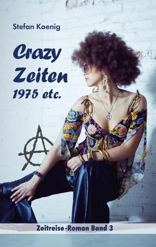 Cover-Bild Crazy Zeiten - 1975 etc.