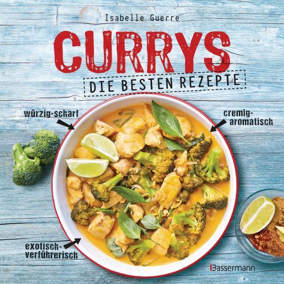 Cover-Bild Currys - Die besten Rezepte - mit Fleisch, Fisch, vegetarisch oder vegan. Aus Indien, Thailand, Pakistan, Malaysia und Japan