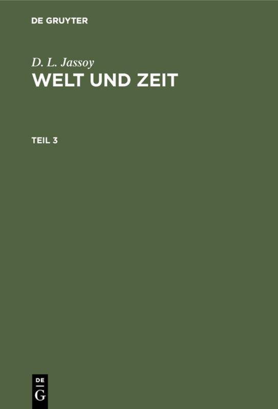 Cover-Bild D. L. Jassoy: Welt und Zeit / D. L. Jassoy: Welt und Zeit. Teil 3