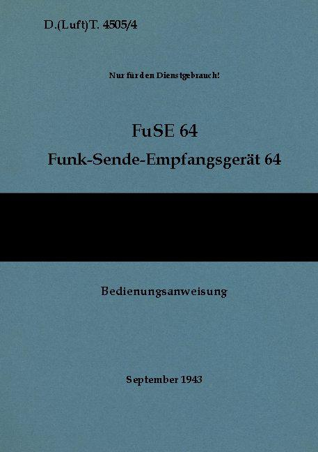 Cover-Bild D.(Luft)T. 4505/4 FuSE 64 Funk-Sende-Empfangsgerät 64 Bedienungsanweisung
