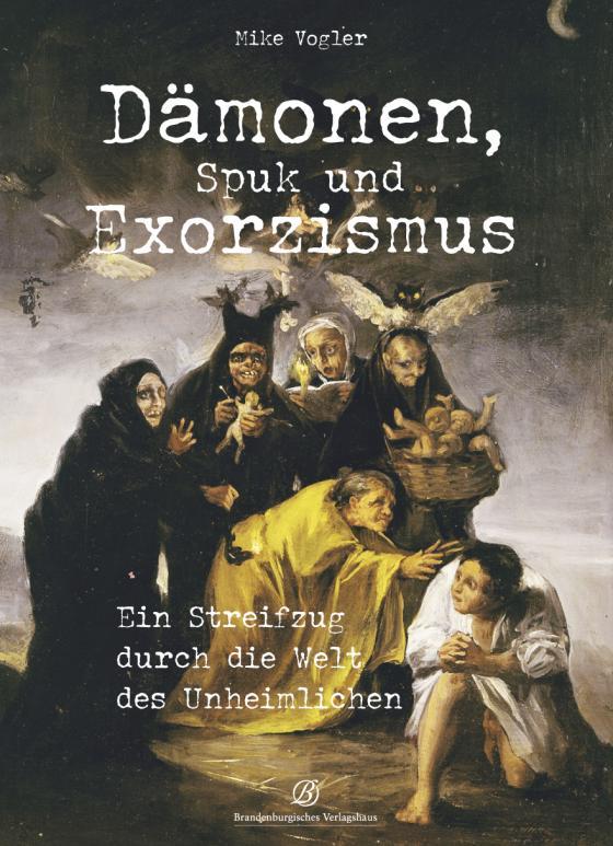 Cover-Bild Dämonen, Spuk und Exorzismus