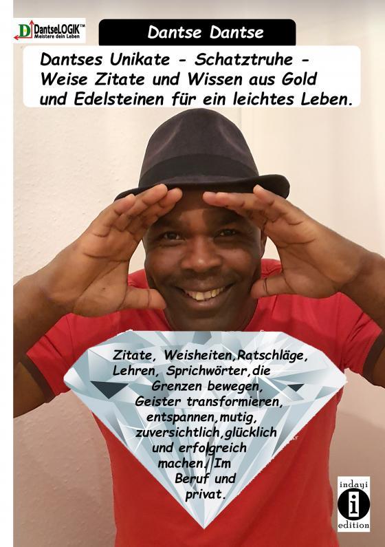 Cover-Bild Dantses Unikate - Schatztruhe - Weise Zitate und Wissen aus Gold und Edelsteinen für ein leichtes Leben.