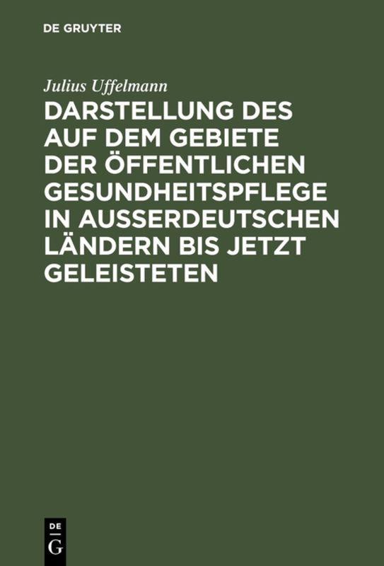 Cover-Bild Darstellung des auf dem Gebiete der öffentlichen Gesundheitspflege in ausserdeutschen Ländern bis jetzt Geleisteten