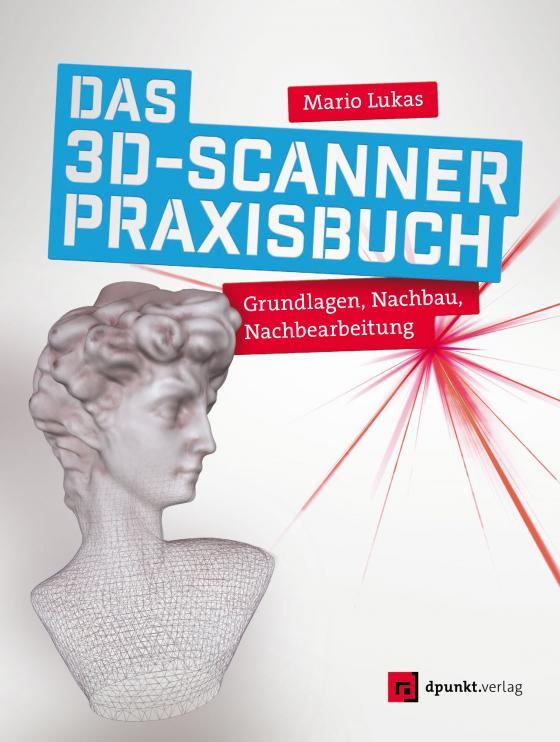 Cover-Bild Das 3D-Scanner-Praxisbuch