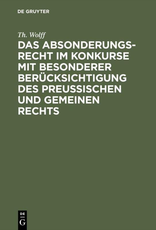 Cover-Bild Das Absonderungsrecht im Konkurse mit besonderer Berücksichtigung des Preußischen und gemeinen Rechts