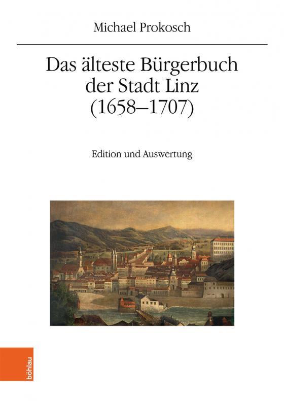Cover-Bild Das älteste Bürgerbuch der Stadt Linz (1658–1707)