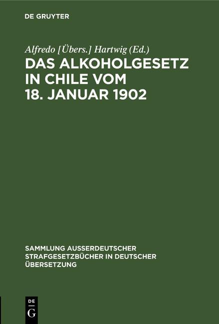 Cover-Bild Das Alkoholgesetz in Chile vom 18. Januar 1902