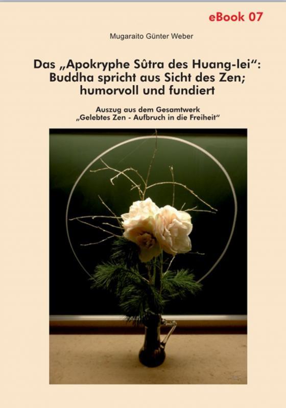 """Cover-Bild Das """"Apokryphe Sûtra des Huang-lei"""": Buddha spricht aus Sicht des Zen; humorvoll und fundiert"""