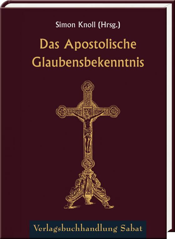 Cover-Bild Das Apostolische Glaubensbekenntnis