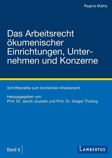 Cover-Bild Das Arbeitsrecht ökumenischer Einrichtungen, Unternehmen und Konzerne