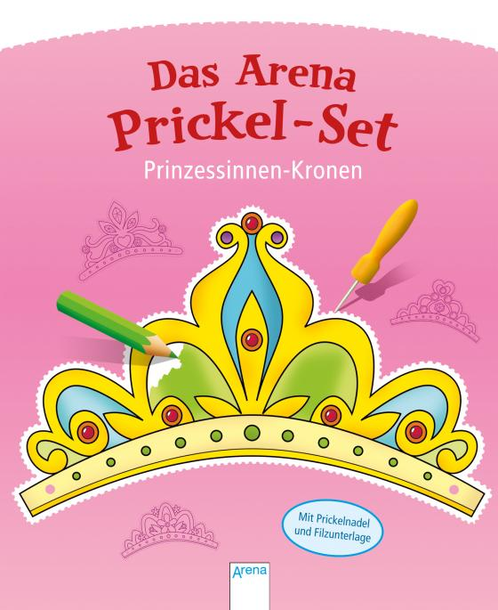Cover-Bild Das Arena Prickel-Set. Prinzessinnen-Kronen