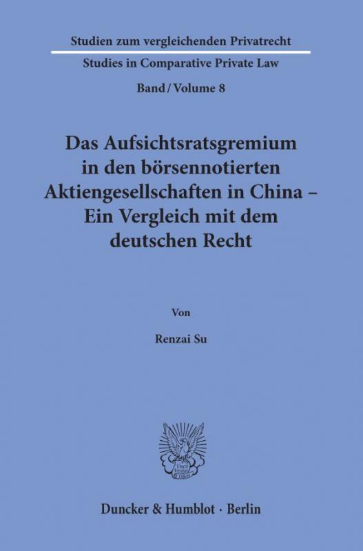 Cover-Bild Das Aufsichtsratsgremium in den börsennotierten Aktiengesellschaften in China – Ein Vergleich mit dem deutschen Recht.