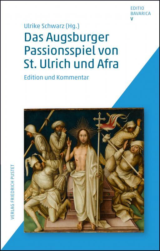 Cover-Bild Das Augsburger Passionsspiel von St. Ulrich und Afra