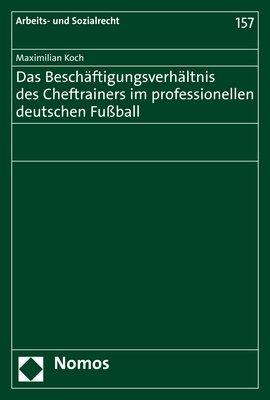 Cover-Bild Das Beschäftigungsverhältnis des Cheftrainers im professionellen deutschen Fußball