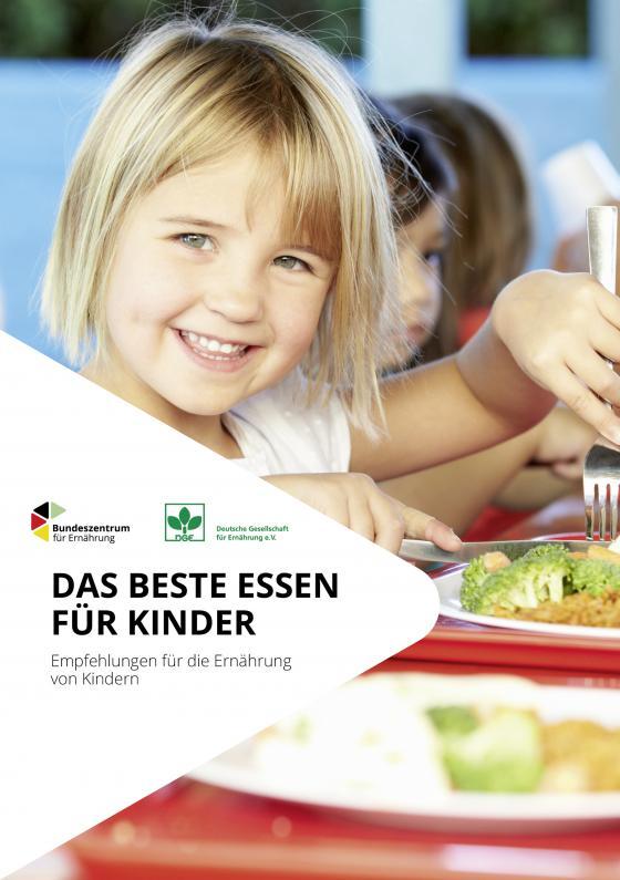 Cover-Bild Das beste Essen für Kinder - Empfehlungen für die Ernährung von Kindern