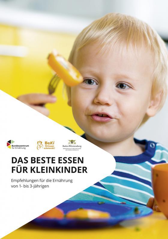 Cover-Bild Das beste Essen für Kleinkinder - Empfehlungen für die Ernährung von 1- bis 3-Jährigen