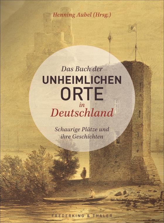 Cover-Bild Das Buch der unheimlichen Orte in Deutschland