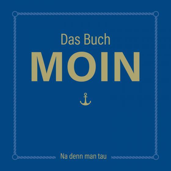 Cover-Bild Das Buch MOIN - Na denn man tau