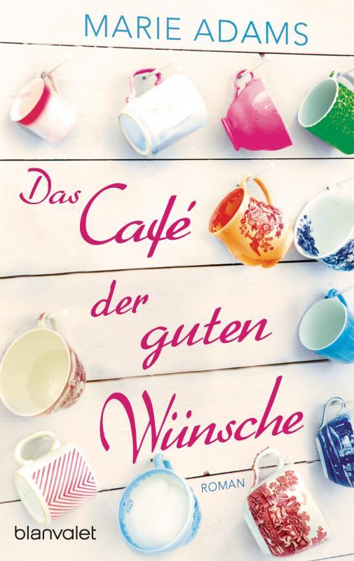 Cover-Bild Das Café der guten Wünsche