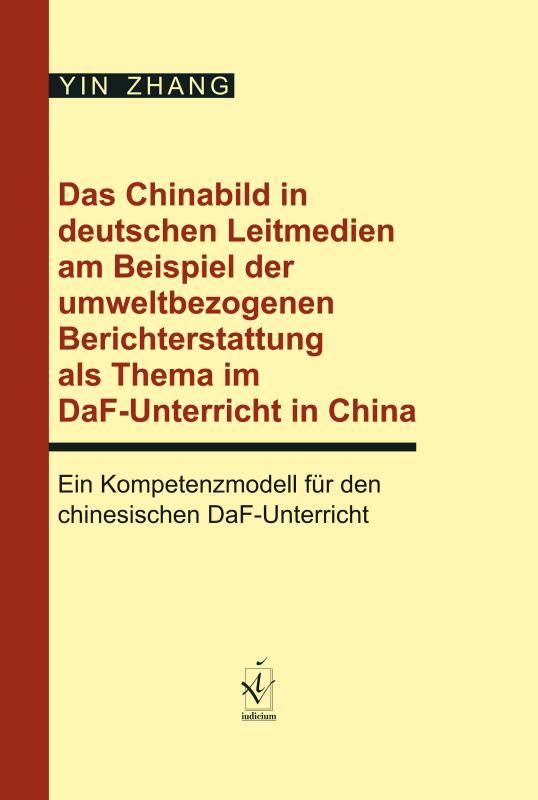 Cover-Bild Das Chinabild in deutschen Leitmedien am Beispiel der umweltbezogenen Berichterstattung als Thema im DaF-Unterricht in China