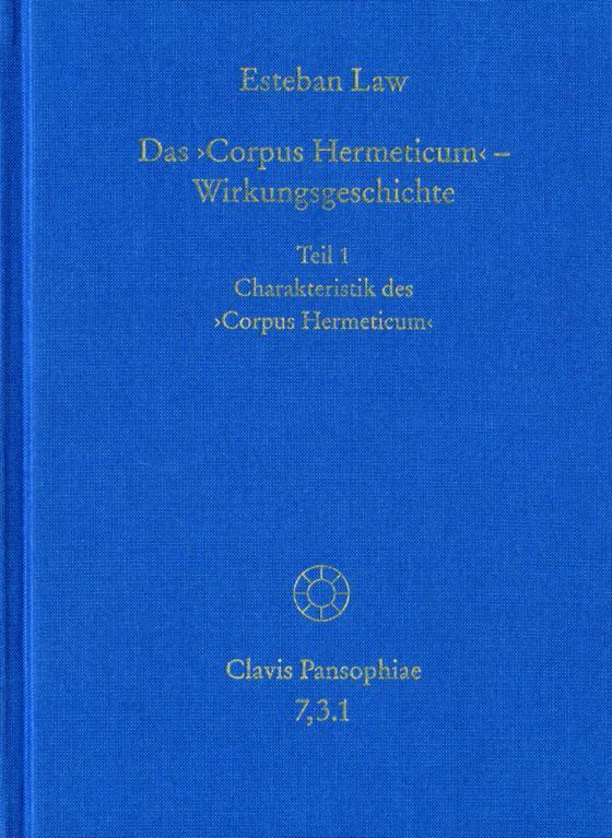 Cover-Bild Das ›Corpus Hermeticum‹ – Wirkungsgeschichte: Charakteristik des ›Corpus Hermeticum‹