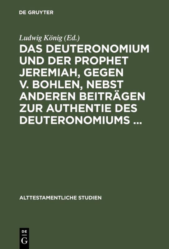 Cover-Bild Das Deuteronomium und der Prophet Jeremiah, gegen v. Bohlen, nebst anderen Beiträgen zur Authentie des Deuteronomiums ...