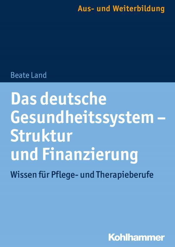 Cover-Bild Das deutsche Gesundheitssystem - Struktur und Finanzierung