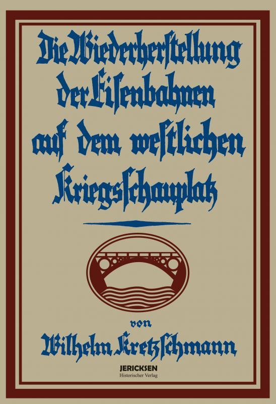 Cover-Bild Das deutsche Militär-Eisenbahnwesen im Weltkrieg 1914 – 1918 in 2 Bde.