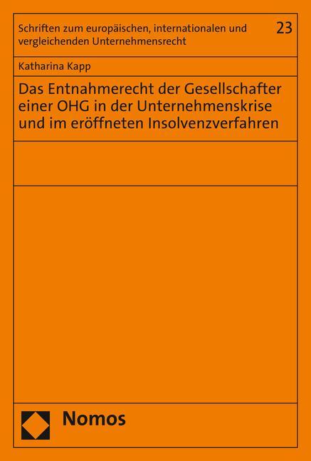 Cover-Bild Das Entnahmerecht der Gesellschafter einer OHG in der Unternehmenskrise und im eröffneten Insolvenzverfahren