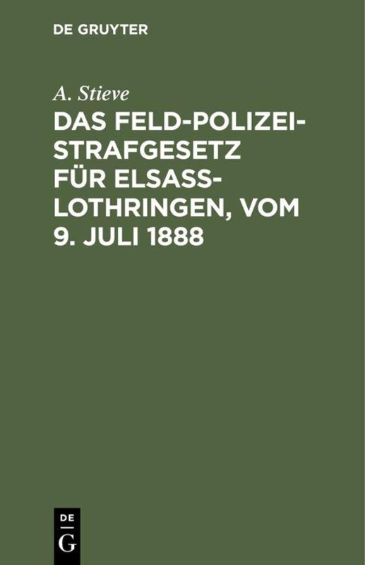 Cover-Bild Das Feldpolizeistrafgesetz für Elsaß-Lothringen, vom 9. Juli 1888