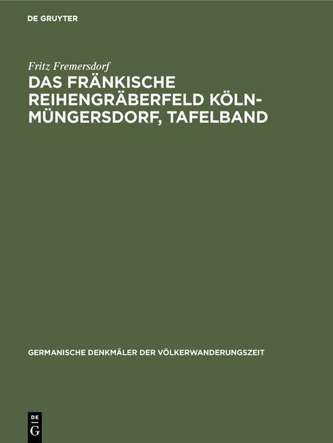 Cover-Bild Das fränkische Reihengräberfeld Köln-Müngersdorf, Tafelband