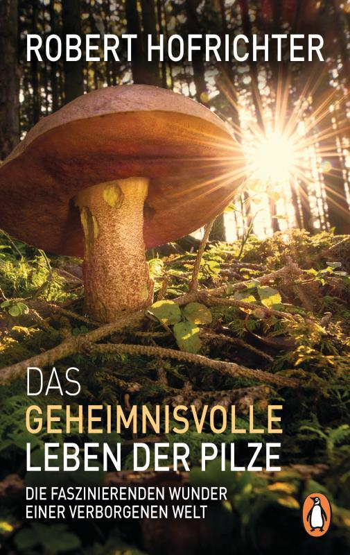Cover-Bild Das geheimnisvolle Leben der Pilze