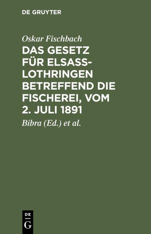 Cover-Bild Das Gesetz für Elsass-Lothringen betreffend die Fischerei, vom 2. Juli 1891