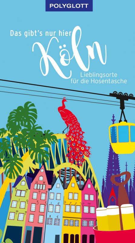 Cover-Bild Das gibt's nur hier Köln