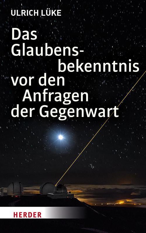 Cover-Bild Das Glaubensbekenntnis vor den Anfragen der Gegenwart