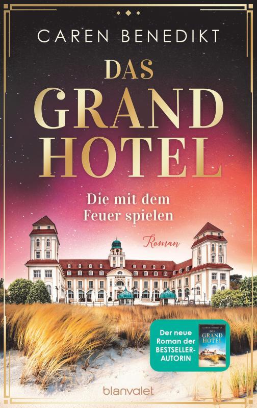 Cover-Bild Das Grand Hotel - Die mit dem Feuer spielen