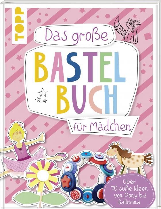 Cover-Bild Das große Bastelbuch für Mädchen