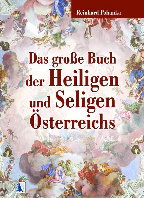 Cover-Bild Das große Buch der Heiligen und Seligen Österreichs
